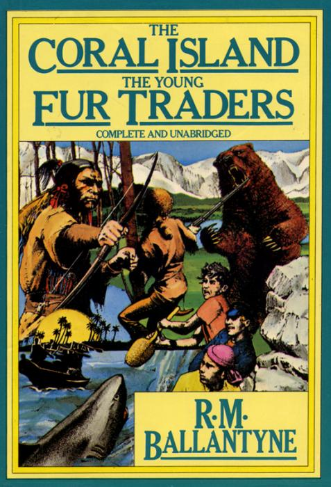 The Coral Island The Young Fur Traders